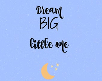 Dream big little one / Boy Nursery Art / Digital Download / Nursery Wall Art / Nursery Decor / Baby Boy / Moon and Stars nursery decor