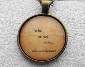 "William Shakespeare ""To be or not to be."" Pendant & Necklace"