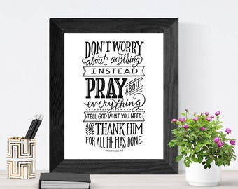 Hand Lettered Bible Verse Wall Art, Art Print, Home Decor // Philippians 4:6 // Don't Worry About Anything, Pray About Everything