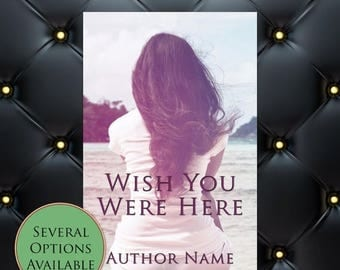 75% SALE Wish You were Here Pre-Made eBook Cover * Kindle * Ereader Cover