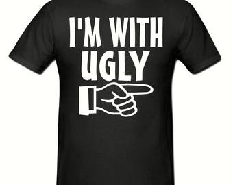 I'm with ugly t shirt,men's t shirt sizes small- 2xl, Slogan t shirt