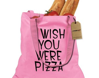I Wish You Were Pizza Shopping Tote Bag