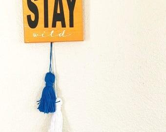 Orange Stay Wild with Tassel Wooden Sign