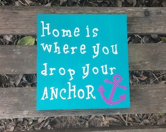 Home is where you drop your anchor wooden sign