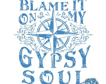 SVG & DXF design - Blame it on my Gypsy Soul - t-shirt decal  sign cut file for die cutting machines (Cricut and Silhouette)