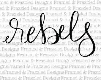 Rebels digital SVG cut file for silhouette or cricut