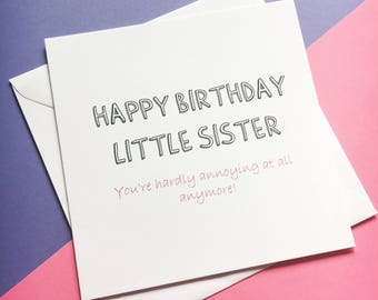 Funny Little Sister Birthday Card - Annoying Little Sister - Sister Card - Happy Birthday Little Sister - Funny Sister Card - Little Sister