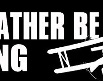 I'D Rather Be Flying Sticker (Air Plane Prop Fly)