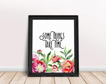 Encouragement Gift Some Things Take Time | Reflection Quotes, Immediate Download, Printable Poster, Inspiring Saying