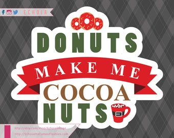 Donuts Make Me Cocoa Nuts! - SVG, DXF, PNG for Cutting/Printing