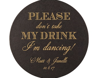 Personalized Please Don't Take My Drink, I'm Dancing Coasters - Black Coaster