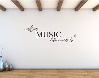 Music Wall Decor Music Wall Decal Wall Sticker Music Quote Without Music  Life Would Be Flat