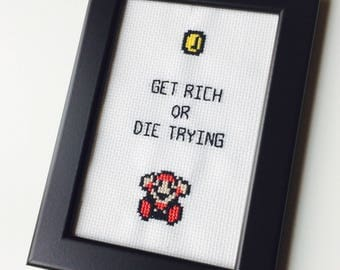 Get Rich Or Die Trying | Super Mario | Retro | Snes | Cute | Gift | Framed | Cross Stitch | Completed | Home |