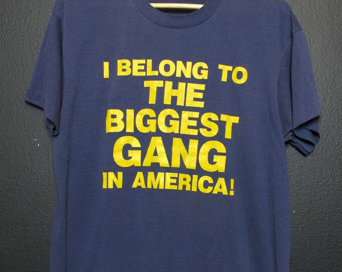 I Belong to the Biggest Gang in America... I am the Police 1990's vintage Tshirt