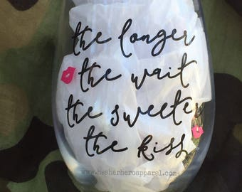 the longer the wait the sweeter the kiss, military wine glass, military wife, deployment glass, military wife gift