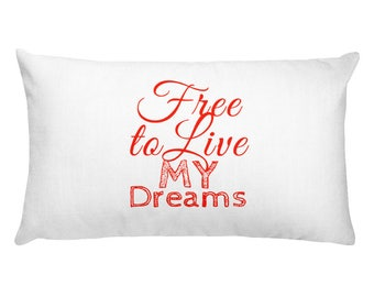 Free to Live My Dreams Rectangular Pillow