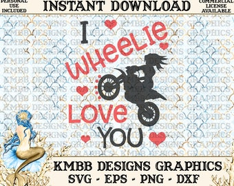 Instant Download - Personal Use - I wheelie love you Girl bike Valentine Valentines Valentine's SVG PNG DXF - Cut, Shirt Cup Design Wall Art