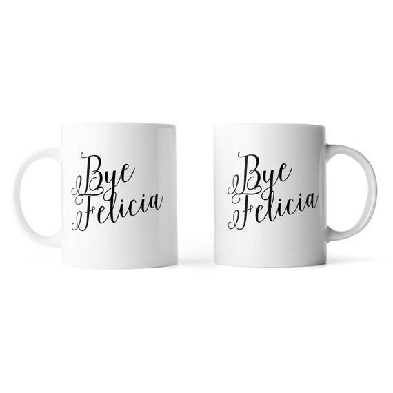 Bye Felicia calligraphy mug - Funny mug - Rude mug - Mug cup 4P082