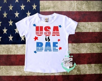 toddler 4th of july shirt,kids 4th of july shirt,toddler boy shirt,toddler girl shirt,usa is bae,4th of july outfit,Patriotic Shirt,