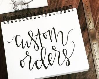 Hand Lettered Print- Custom order