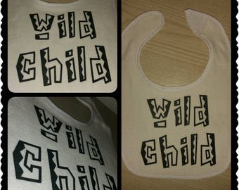 Wild Child Bib, Onesie or Tee