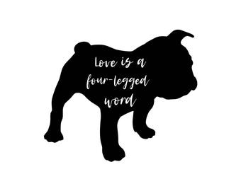 Love is a four-legged word,  SVG DXF EPS ai png, animal quote, dog quote, silhouette cut file,  Cricut Cut file, motivation svg