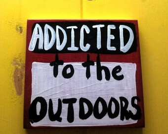 SALE ADDICTED To The OUTDOORS Art Sign Made From Reclaimed Wood Mountain Biking Cycling Kayaking Fishing Camping Hiking Hunting Sport Advent