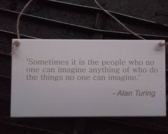 Alan Turing Quote Plaque 'Sometimes it is the people...' Inspirational Engraved Wooden Sign - Unique Wall Hanging Gift
