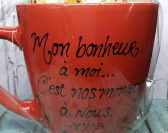 "Cup ""my happiness to me it's our moments we"" hand painted"