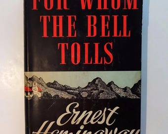 1940 ERNEST HEMINGWAY For Whom The Bell Tolls, Book Club Edition, Dust Jacket