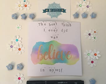 "Handmade card ""The best thing I ever did was believe in myself"""