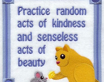 Practice Random Acts of Kindness Embroidered Flour Sack Towel, Senseless Acts of Beauty Towel, Inspirational Towel, Cat and Mouse Towel