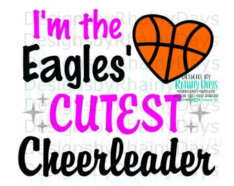 Buy 3 get 1 free! I'm the Eagles' cutest cheerleader SVG, PNG, cutting file, Eagles basketball design