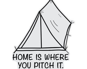 Home Is Where You Pitch It Decal