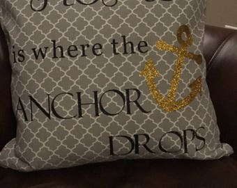 Home is where the anchor drops pillow