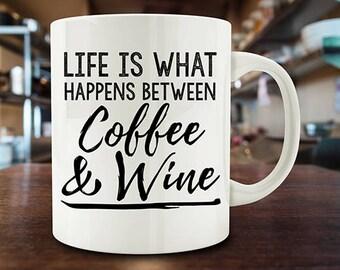 wine lover gift, Life is What Happens Between Coffee & Wine Mug, wine mug (M736)