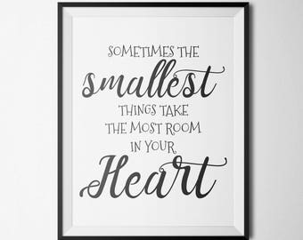 Sometimes the smallest things take the most room in your heart Winnie The Pooh Quote Nursery Decor kids wall art Printable Art nursery art
