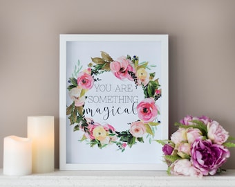 Framed Quote, You Are Something Magical, Quote, Framed Print, Typography
