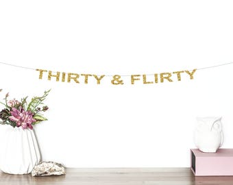 Thirty and Flirty Glitter Banner | 30th Birthday Banner | Dirty 30 Glitter Banner | Happy 30th Birthday Banner | Thirty Birthday Party Decor