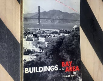 Buildings of the Bay Area: A Guide to the Architecture of the San Francisco Bay Region compiled by John Marshall Woodbridge (1960)