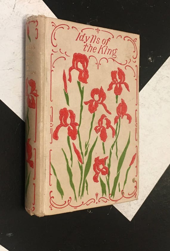 Idylls of the King by Alfred Tennyson vintage antiquarian beautiful fiction book (Hardcover, 1902?)