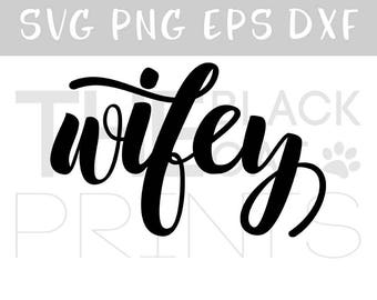 Wifey svg design Cricut svg Wedding party Gift for Wife SVG cutting file Iron on design T-shirt Svg heat transfer Wifey png file Saying svg