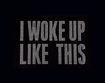 "I Woke Up Like This (6x9"") Rhinestone Bling T-Shirt"