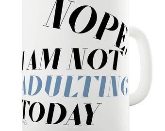 Funny Tea Mug Not Adulting Today