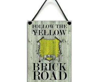 Follow The Yellow Brick Road Gift Hanging Sign/Plaque 047