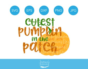 Cutest Pumpkin in the Patch SVG, Cutest Pumpkin SVG, Cricut Pumpkin, Cute Halloween SVG, Cute Pumpkin Svg, Pumpkin in the Patch Svg