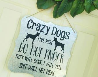 Crazy Dogs Front Door Hanger - No Soliciting Door Hanger - Pet Owner Door Hanger - Front Door Decor - Rustic Decor - Farmhouse Decor