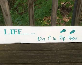 Life...Live it in Flip flops rustic pallet sign, beach decor, cottage decor, Lakehouse decor, flip flop sign