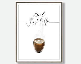 But First Coffee, Printable art, coffee Poster, coffee Print, kitchen Art, kitchen Wall Art, instant kitchen art, printable kitchen  Art