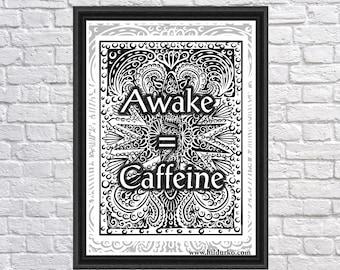 Awake=Caffeine, Digital Art Print, Bohemian, Quotes,  INSTANT DOWNLOAD, black & white,  Digital Download, Gallah Wall Art